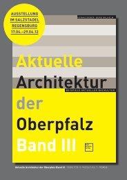 Aktuelle Architektur der Oberpfalz Band III - architekturkreis ...
