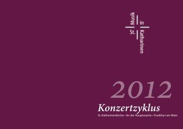 2012 Konzertzyklus - St. Katharinen Musik Frankfurt