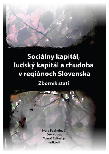 Sociálny kapitál, ľudský kapitál a chudoba v regiónoch Slovenska ...