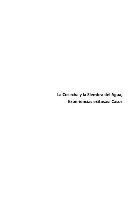 La Cosecha Y La Siembra Del Agua Experiencias Exitosas Casos