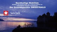 Nachhaltige Mobilität: Der Groundoperator SWISSTRAILS - Über uns