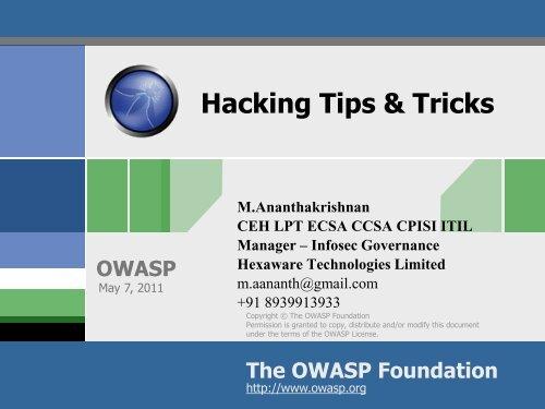 Hacking Tips & Tricks M.Ananthakrishnan CEH LPT ECSA ... - owasp