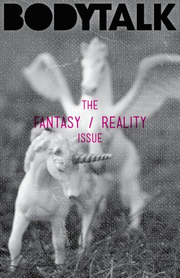 The Fantasy/Reality Issue - BodyTalk Zine