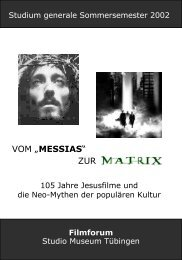 Filmforum - Vom Messias zur Matrix - Universität Tübingen