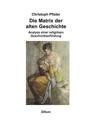 Christoph Pfister Die Matrix der alten Geschichte - Dillum