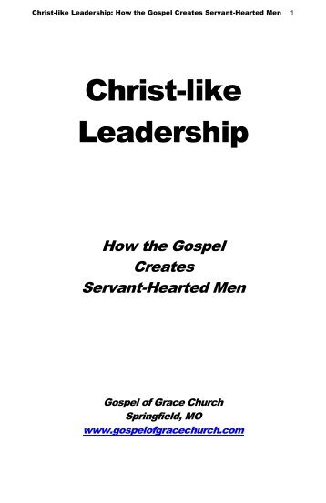 Christ- - Creates Servant- Hearted Men - Gospel of Grace Church