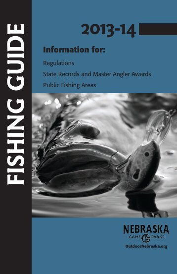 2013-2014 Fishing Guide - Nebraska Game and Parks Commission ...