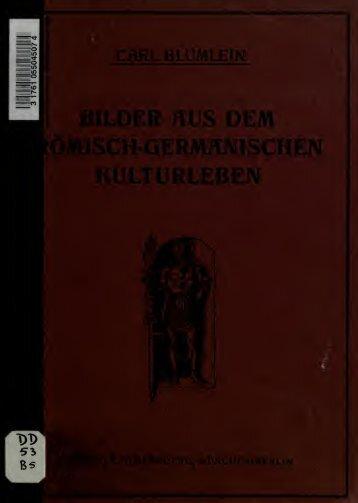 Bilder aus dem römisch-germanischen Kulturleben (nach Funden ...