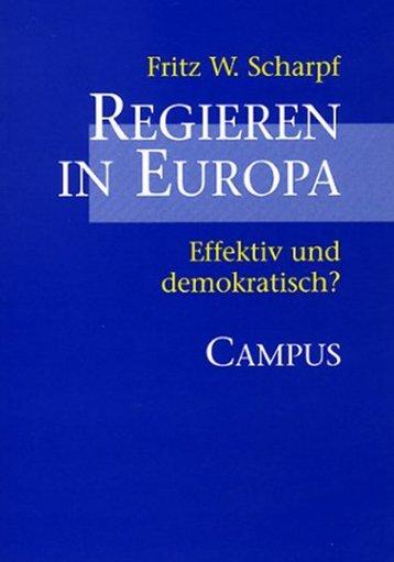 Regieren in Europa: Effektiv und demokratisch? - MPIfG