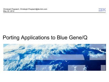 Porting Applications to Blue Gene/Q - Prace Training Portal