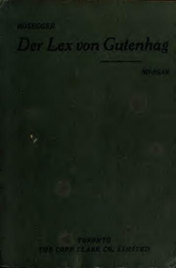 Der lex von Gutenhag / von B.A. Rosegger ; edited with notes ...