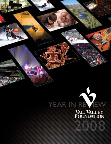 YEAR IN RE IEW - Vail Valley Foundation