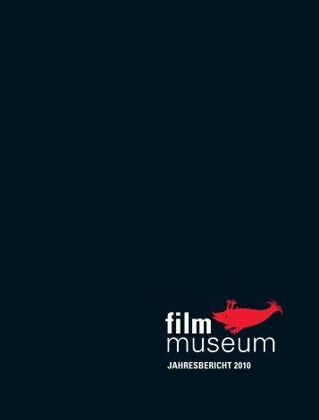 Jahresbericht 2010 - Österreichisches Filmmuseum