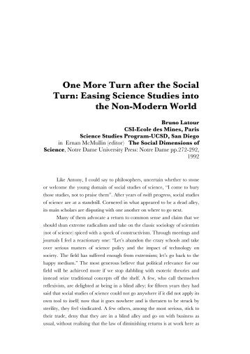 One More Turn after the Social Turn: Easing Science ... - Bruno Latour