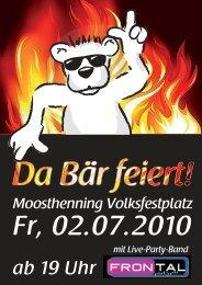 Moosthenning Volksfestplatz Fr, 02.07.2010 ab 19 Uhr