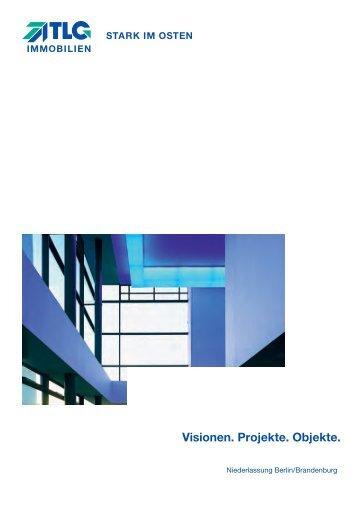 Visionen. Projekte. Objekte. - TLG Immobilien GmbH