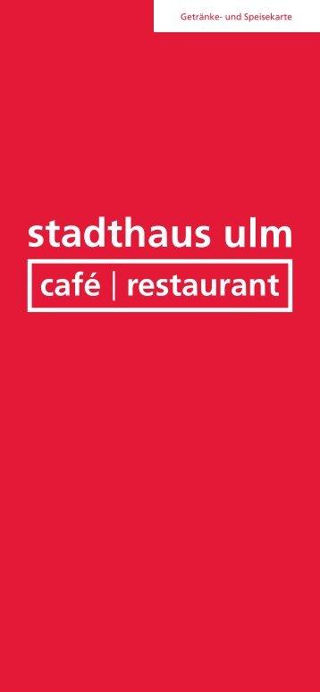 Getränke- und Speisekarte - cafe restaurant stadthaus ulm