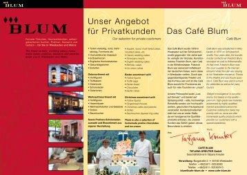 Das Café Blum Unser Angebot für Privatkunden