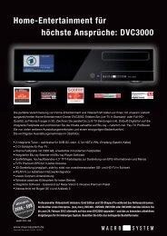 Home-Entertainment für höchste Ansprüche: DVC3000 - MacroSystem
