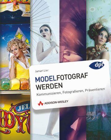 Modelfotograf werden  - *ISBN 978 ... - Addison-Wesley
