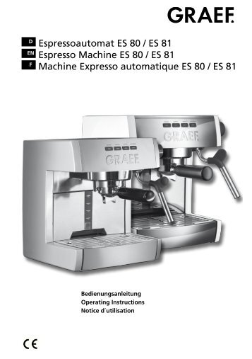 D Espressoautomat ES 80 / ES 81 EN Espresso Machine ES ... - Graef