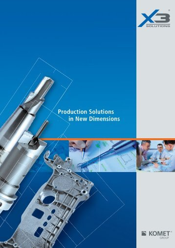 X3 Production Solutions in a new dimension - komet group