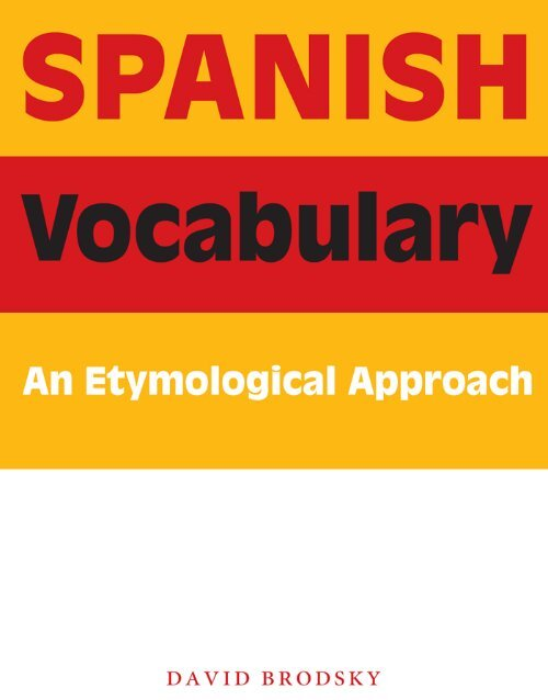 Spanish Vocabulary : An Etymological Approach