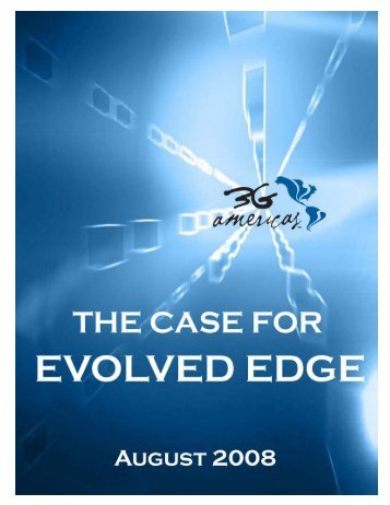 The Case for Evolved EDGE - 4G Americas