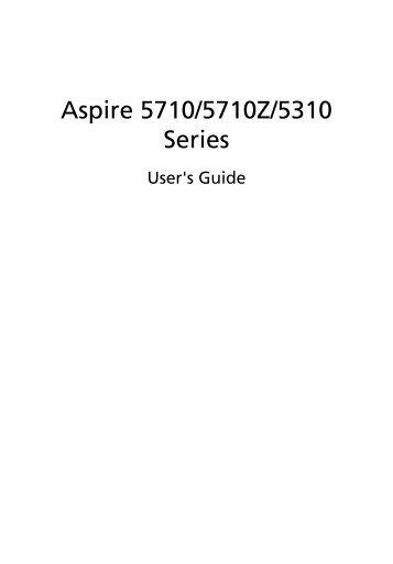Aspire 5310, 5710, 5710Z User's Guide EN - Acer Support
