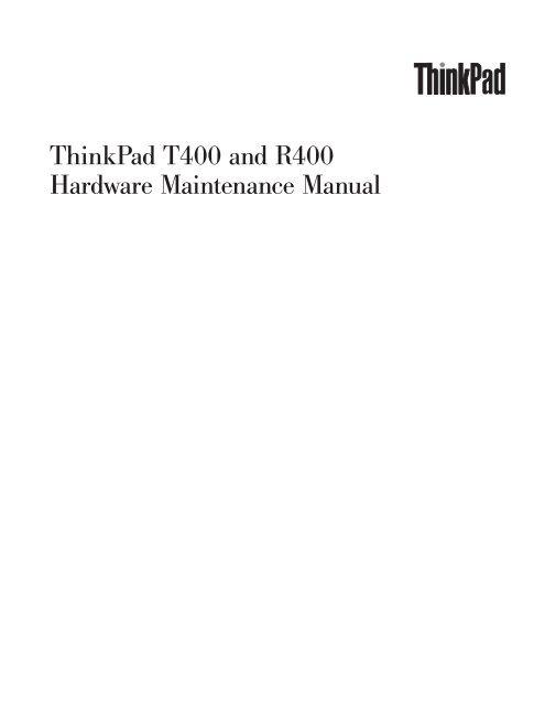 ThinkPad T400 and R400 Hardware Maintenance Manual - Lenovo