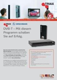 DVB-T – Mit diesem Programm schalten Sie auf Erfolg. - Triax