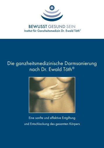 Die ganzheitsmedizinische Darmsanierung nach Dr. Ewald Töth