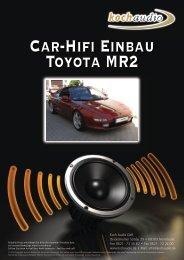 Car-Hifi Einbau Toyota MR2 - Mike Koch Audio
