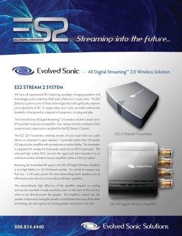 ES2 STREAM 2 SYSTEM - All Digital Streaming™ 2.0 Wireless ...