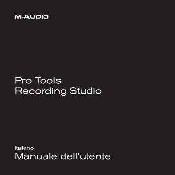 Manuale dell'utente - Pro Tools Recording Studio - M-Audio