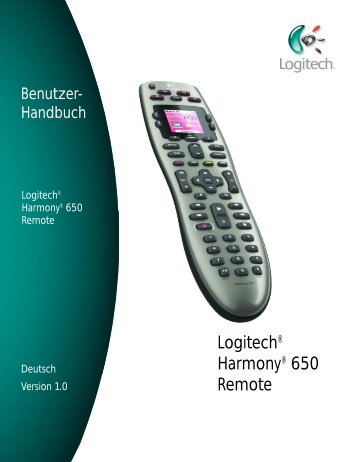Benutzer- Handbuch Logitech® Harmony® 650 Remote