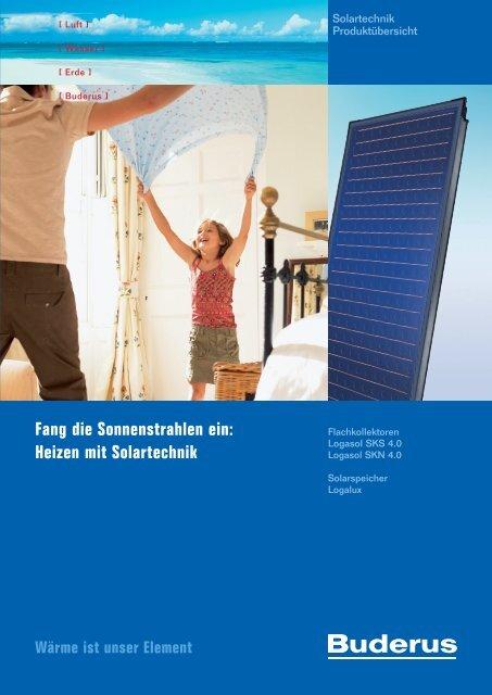 Fang die Sonnenstrahlen ein: Heizen mit Solartechnik - Buderus