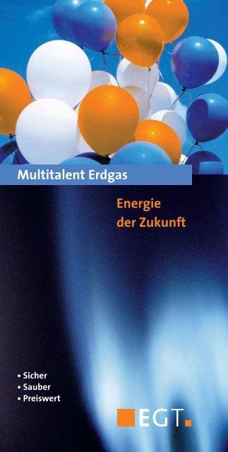 Multitalent Erdgas Energie der Zukunft - EGT Energie