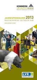 JahresprograMM 2013 - Freilichtmuseum Kommern
