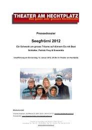 Pressedossier Seegfrörni 2012 - Theater am Hechtplatz