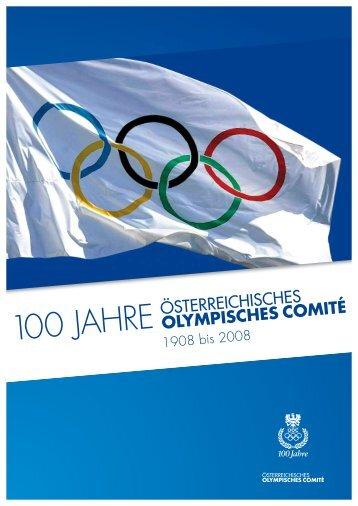 100 JAHRE - Österreichisches Olympisches Comité