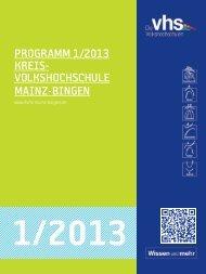 PROGRAMM 1/2013 KREIS- VOLKSHOCHSCHULE MAINZ - BINGEN