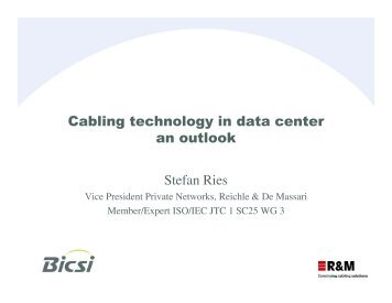 Cabling technology in data center an outlook Stefan Ries - Bicsi