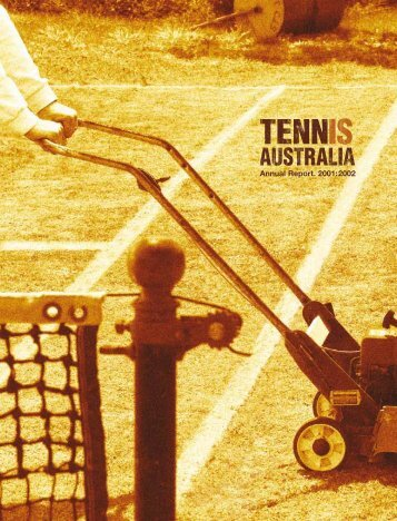 Tennis Australia Annual Report 2001-2002 - Australian Sports ...