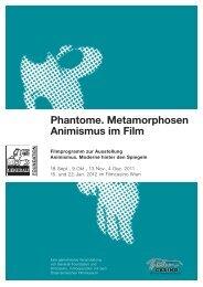 Phantome. Metamorphosen Animismus im Film - Filmcasino