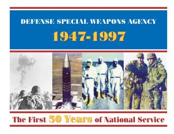 Defense Special Weapons Agency - 1947-1997 - Navy Nuclear ...