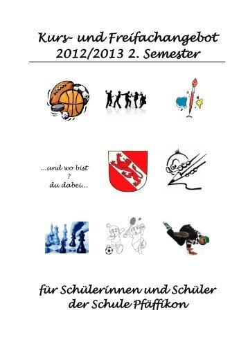 Kurs- und Freifachangebote 2. Semester 2012/2013 [PDF - Schule ...