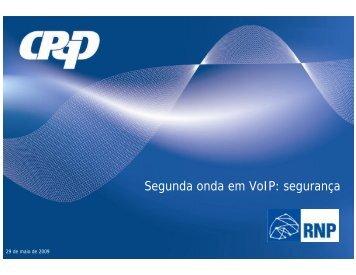 Segunda onda em VoIP: segurança - RNP