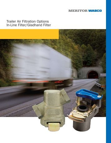 Trailer Air Filtration Options In-Line Filter ... - Meritor WABCO