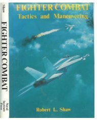Fighter Combat - Tactics and Maneuvering